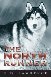 THE NORTH RUNNER by R. D. Lawrence