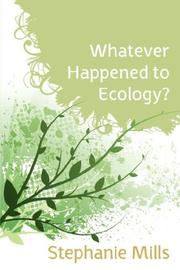 WHATEVER HAPPENED TO ECOLOGY? by Stephanie Mills