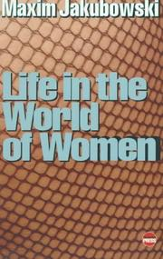 LIFE IN THE WORLD OF WOMEN by Maxim  Jakubowski