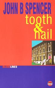 TOOTH AND NAIL by John B. Spencer