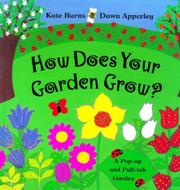 HOW DOES YOUR GARDEN GROW? by Kate Burns