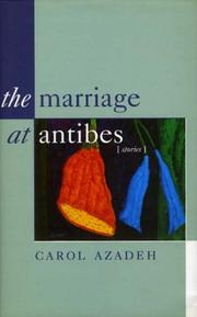 THE MARRIAGE AT ANTIBES by Carol Azadeh