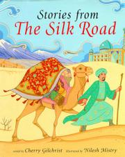 STORIES FROM THE SILK ROAD by Cherry Gilchrist