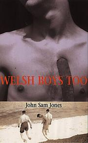 WELSH BOYS TOO by John Sam Jones