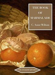 THE BOOK OF MARMALADE by C. Anne Wilson