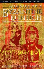 MEMOIRS OF A BYZANTINE EUNUCH by Christopher Harris