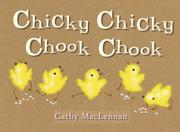 CHICKY CHICKY CHOOK CHOOK by Cathy MacLennan