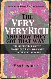 THE VERY, VERY RICH AND HOW THEY GOT THAT WAY by Max -- Ed. Gunther