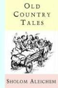 OLD COUNTRY TALES by Sholom Aleichem