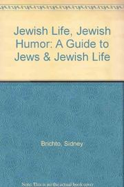 ``JEWISH LIFE, JEWISH HUMOR'' by Sidney Brichto