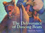THE DELIVERANCE OF DANCING BEARS by Elizabeth Stanley