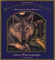 BROTHER WOLF OF GUBBIO by Colony Elliott Santangelo