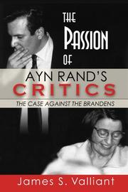 THE PASSION OF AYN RAND'S CRITICS by James S. Valliant