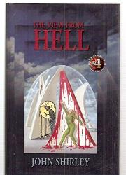 THE VIEW FROM HELL by John Shirley