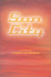 SUN CITY by Joseph Di Prisco