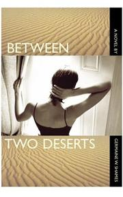 BETWEEN TWO DESERTS by Germaine W. Shames