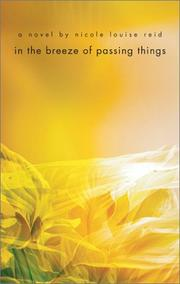 IN THE BREEZE OF PASSING THINGS by Nicole Louise Reid
