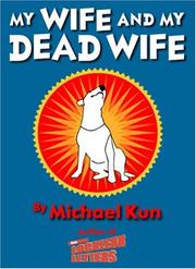 MY WIFE AND MY DEAD WIFE by Michael Kun