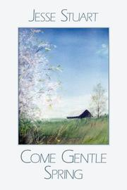 COME GENTLE SPRING by Jesse Stuart