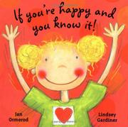 IF YOU'RE HAPPY AND YOU KNOW IT! by Jan Ormerod