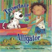 TROSCLAIR AND THE ALLIGATOR by Peter Huggins