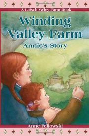 WINDING VALLEY FARM: Annie's Story by Anne Pellowski
