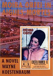 MOIRA ORFEI IN AIGUES-MORTES by Wayne Koestenbaum