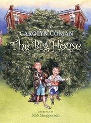 THE BIG HOUSE by Carolyn Coman