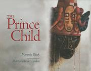 THE PRINCE CHILD by Maranke Rinck