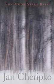 SUN MOON STARS RAIN by Jan Cheripko