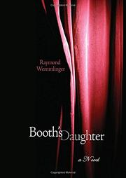 BOOTH'S DAUGHTER by Raymond Wemmlinger