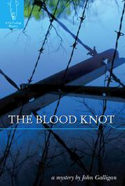 THE BLOOD KNOT by John Galligan