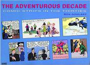 THE ADVENTUROUS DECADE: Comic Strips in the Thirties by Ron Goulart