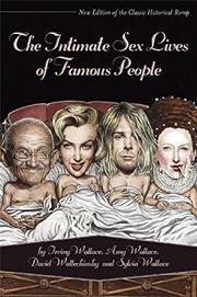 THE INTIMATE SEX LIVES OF FAMOUS PEOPLE by Irving & Others Wallace