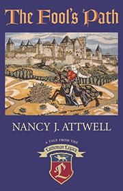 THE FOOL'S PATH by Nancy J. Attwell