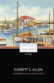 MARTHA'S VINEYARD: An Elegy by Everett S. Allen