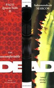THE UNCOMFORTABLE DEAD (WHAT'S MISSING IS MISSING) by II Taibo