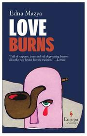 LOVE BURNS by Edna Mazya