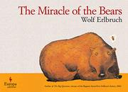 THE MIRACLE OF THE BEARS by Wolf Erlbruch