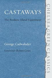 CASTAWAYS: The Penikese Island Experiment by George Cadwalader