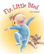 FLY, LITTLE BIRD by Tina Burke