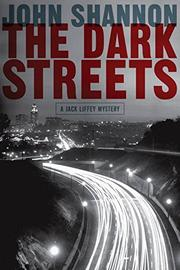 THE DARK STREETS by John Shannon