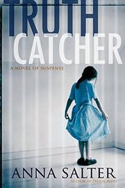 TRUTH CATCHER by Anna Salter