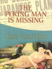 THE PEKING MAN IS MISSING by Claire Taschdjian