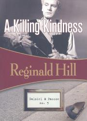 A KILLING KINDNESS by Reginald Hill