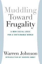 MUDDLING TOWARD FRUGALITY by Warren Johnson