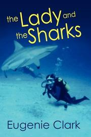 THE LADY AND THE SHARKS by Dr. Eugenie Clark