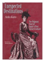 UNEXPECTED DESTINATIONS by Akiko Kuno
