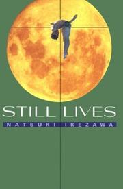 STILL LIVES by Natsuki Ikezawa