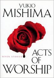 ACTS OF WORSHIP: Seven Stories by Yukio Mishima